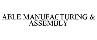 mark for ABLE MANUFACTURING & ASSEMBLY, trademark #85798744