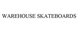 mark for WAREHOUSE SKATEBOARDS, trademark #85798783