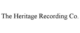 mark for THE HERITAGE RECORDING CO., trademark #85798824