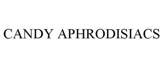 mark for CANDY APHRODISIACS, trademark #85798902