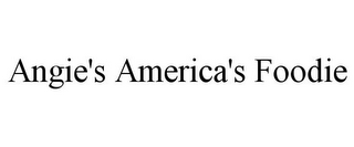 mark for ANGIE'S AMERICA'S FOODIE, trademark #85799002