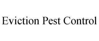 mark for EVICTION PEST CONTROL, trademark #85799224