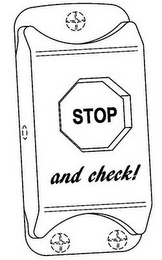 mark for STOP AND CHECK!, trademark #85799365