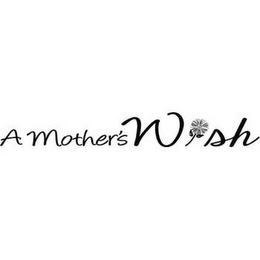 mark for A MOTHER'S WISH, trademark #85799375