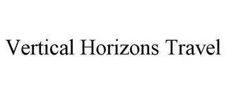 mark for VERTICAL HORIZONS TRAVEL, trademark #85799551