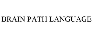 mark for BRAIN PATH LANGUAGE, trademark #85799646