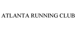 mark for ATLANTA RUNNING CLUB, trademark #85799729