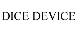 mark for DICE DEVICE, trademark #85799932
