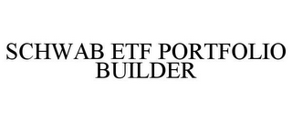 mark for SCHWAB ETF PORTFOLIO BUILDER, trademark #85800028