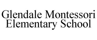 mark for GLENDALE MONTESSORI ELEMENTARY SCHOOL, trademark #85800070
