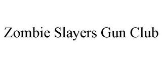 mark for ZOMBIE SLAYERS GUN CLUB, trademark #85800143