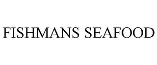 mark for FISHMANS SEAFOOD, trademark #85800395
