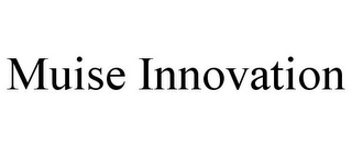 mark for MUISE INNOVATION, trademark #85800400