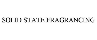 mark for SOLID STATE FRAGRANCING, trademark #85800409