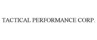 mark for TACTICAL PERFORMANCE CORP., trademark #85800501