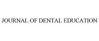 mark for JOURNAL OF DENTAL EDUCATION, trademark #85800508