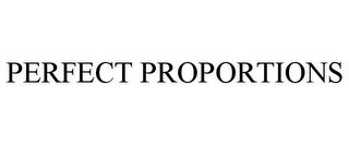 mark for PERFECT PROPORTIONS, trademark #85800768