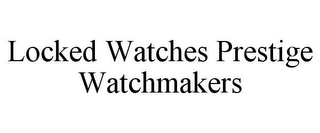 mark for LOCKED WATCHES PRESTIGE WATCHMAKERS, trademark #85801607