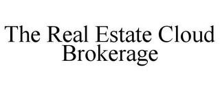 mark for THE REAL ESTATE CLOUD BROKERAGE, trademark #85801817