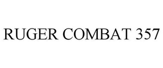 mark for RUGER COMBAT 357, trademark #85801931