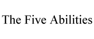 mark for THE FIVE ABILITIES, trademark #85801933