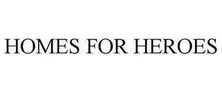 mark for HOMES FOR HEROES, trademark #85801949