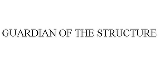 mark for GUARDIAN OF THE STRUCTURE, trademark #85801968