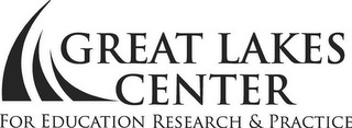 mark for GREAT LAKES CENTER FOR EDUCATION RESEARCH & PRACTICE, trademark #85802033