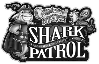 mark for CAPTAIN MCFINN SHARK PATROL STUDENTS HELP ACHIEVE RESPECT & KINDNESS, trademark #85802345
