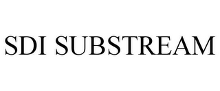 mark for SDI SUBSTREAM, trademark #85802465