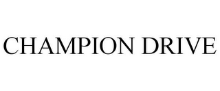 mark for CHAMPION DRIVE, trademark #85802908
