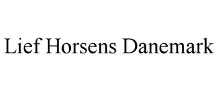 mark for LIEF HORSENS DANEMARK, trademark #85803305