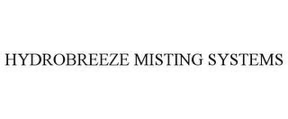mark for HYDROBREEZE MISTING SYSTEMS, trademark #85803484