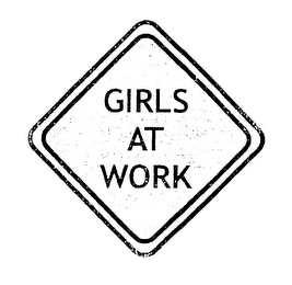 mark for GIRLS AT WORK, trademark #85803609