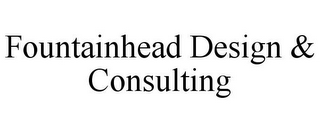 mark for FOUNTAINHEAD DESIGN & CONSULTING, trademark #85803798