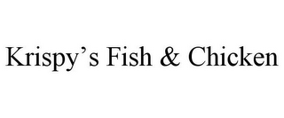 mark for KRISPY'S FISH & CHICKEN, trademark #85803869