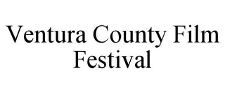 mark for VENTURA COUNTY FILM FESTIVAL, trademark #85803875