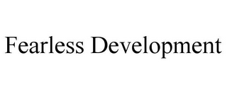 mark for FEARLESS DEVELOPMENT, trademark #85803947