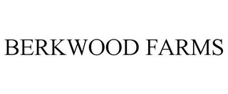 mark for BERKWOOD FARMS, trademark #85803977