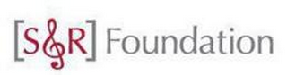 mark for S&R FOUNDATION, trademark #85804042