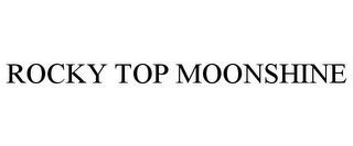 mark for ROCKY TOP MOONSHINE, trademark #85804076