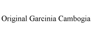 mark for ORIGINAL GARCINIA CAMBOGIA, trademark #85805093