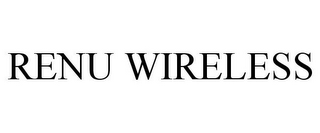 mark for RENU WIRELESS, trademark #85805125