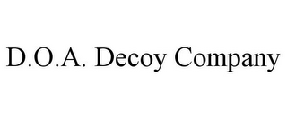 mark for D.O.A. DECOY COMPANY, trademark #85805136
