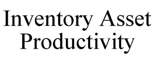mark for INVENTORY ASSET PRODUCTIVITY, trademark #85805220