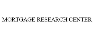 mark for MORTGAGE RESEARCH CENTER, trademark #85805467