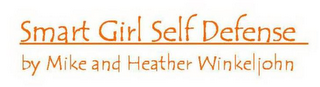 mark for SMART GIRL SELF DEFENSE BY MIKE AND HEATHER WINKELJOHN, trademark #85805537