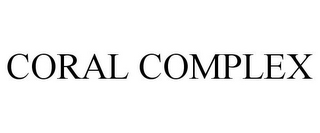 mark for CORAL COMPLEX, trademark #85805860