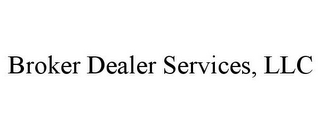 mark for BROKER DEALER SERVICES, LLC, trademark #85806194