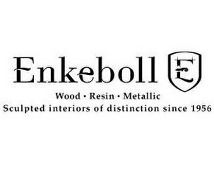 mark for ENKEBOLL E WOOD · RESIN · METALLIC SCULPTED INTERIORS OF DISTINCTION SINCE 1956, trademark #85806469